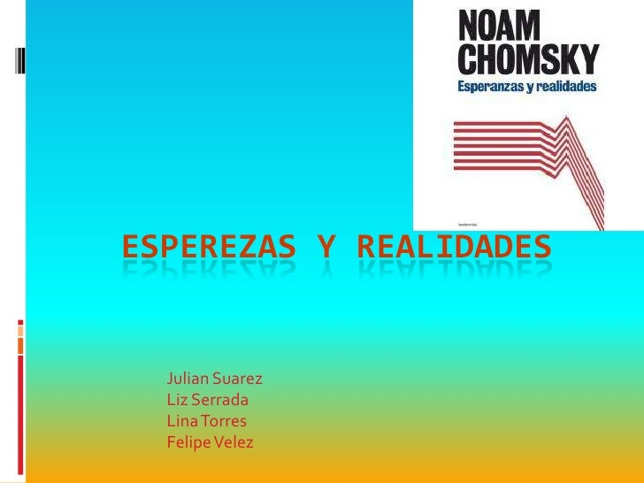 ESPEREZAS Y REALIDADES  Julian Suarez  Liz Serrada  Lina Torres  Felipe Velez