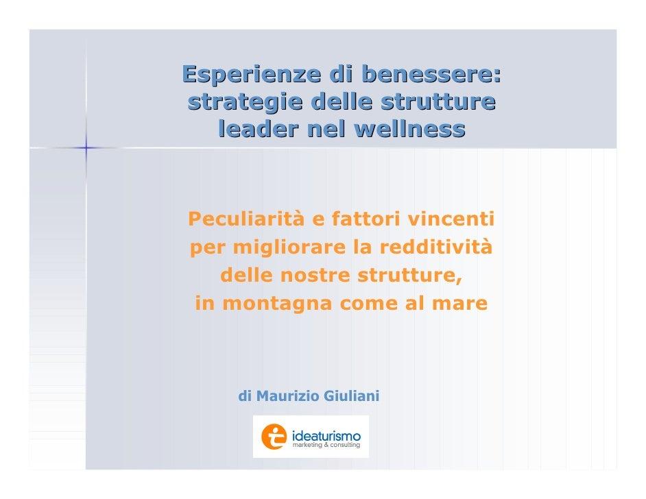 Esperienze di benessere: strategie delle strutture    leader nel wellness   Peculiarità e fattori vincenti per migliorare ...