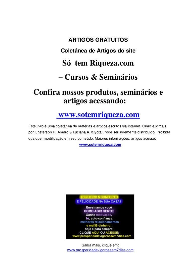 ARTIGOS GRATUITOS                    Coletânea de Artigos do site                     Só tem Riqueza.com                  ...