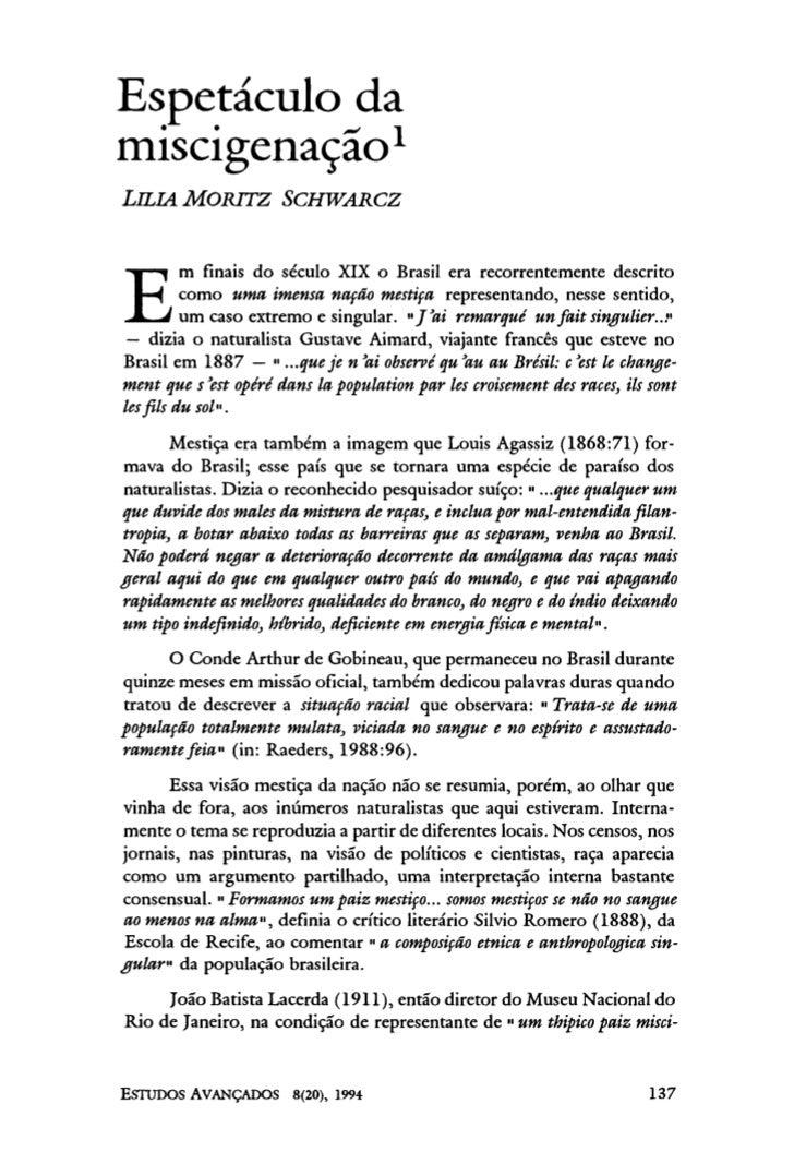 Espetáculo da             1miscigenaçãoLILIA MORITZ SCHWARCZ          m finais do século XIX o Brasil era recorrentemente ...