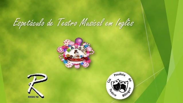 Espetáculo de Teatro Musical em Inglês