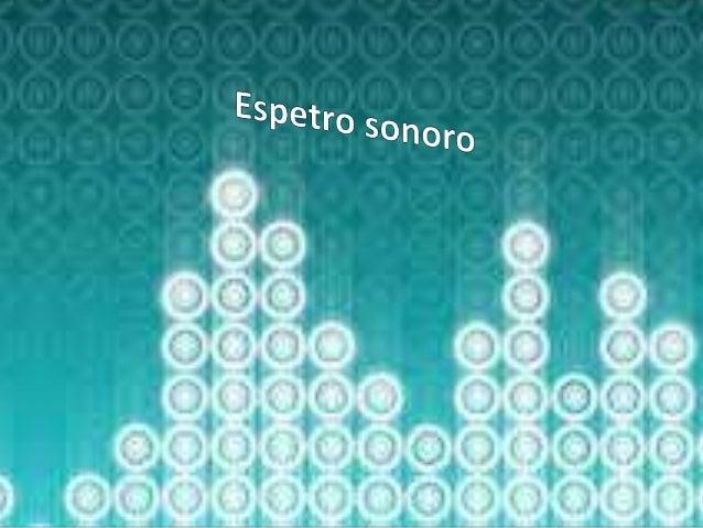 Espetro sonoro e fenómenos acústicos Slide 2