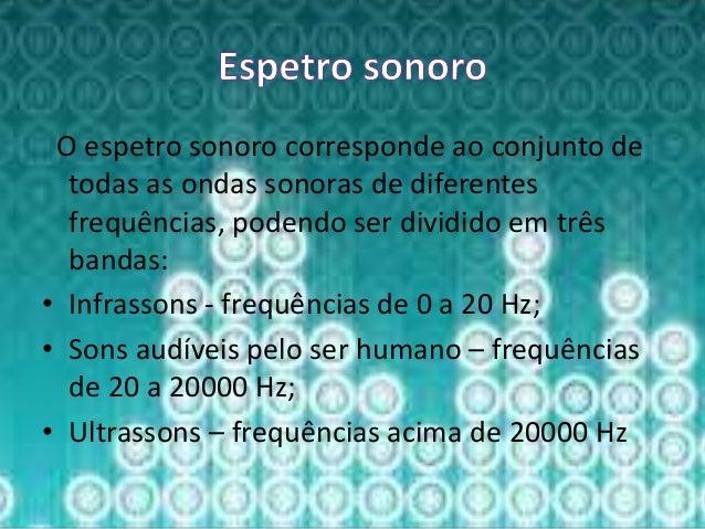 Espetro sonoro e fenómenos acústicos Slide 3