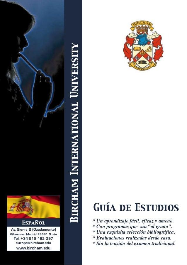 BirchamInternationalUniversity Av. Sierra 2 (Guadamonte) Villanueva, Madrid 28691 Spain Tel: +34 918 162 397 europe@bircha...