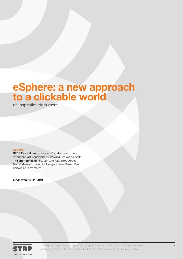 eSphere: a new approachto a clickable worldan inspiration documentAuthors:STRP Festival team: CeesJan Mol, Marjoleine Timm...