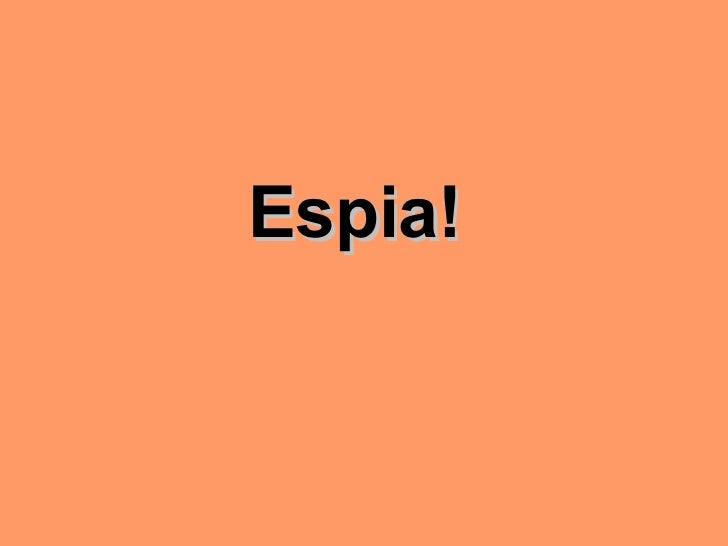 Espia!