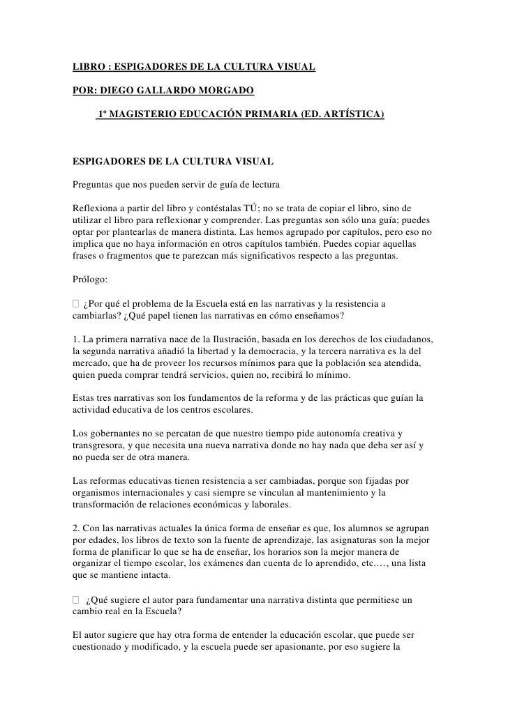 LIBRO : ESPIGADORES DE LA CULTURAVISUAL<br />POR: DIEGO GALLARDO MORGADO<br />          1º MAGISTERIO EDUCACIÓN PRIMARIA ...