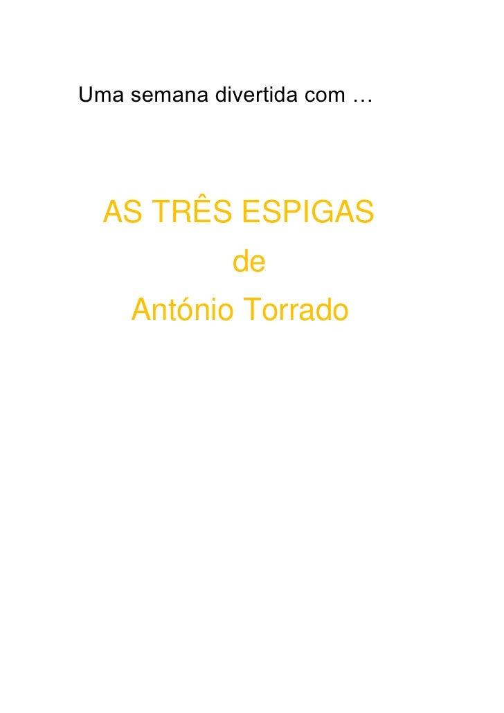 Uma semana divertida com …  AS TRÊS ESPIGAS             de    António Torrado