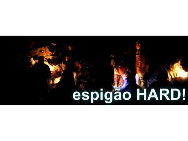 Espigão Hard