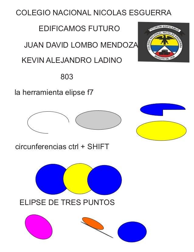 la herramienta elipse f7 circunferencias ctrl + SHIFT ELIPSE DE TRES PUNTOS COLEGIO NACIONAL NICOLAS ESGUERRA EDIFICAMOS F...