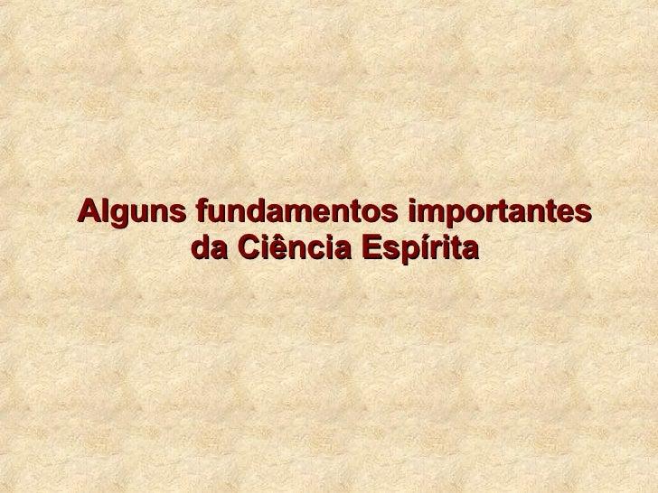 Alguns fundamentos importantes da Ciência Espírita