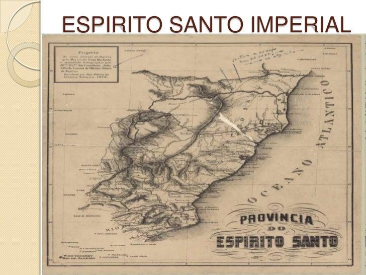 ESPIRITO SANTO IMPERIAL