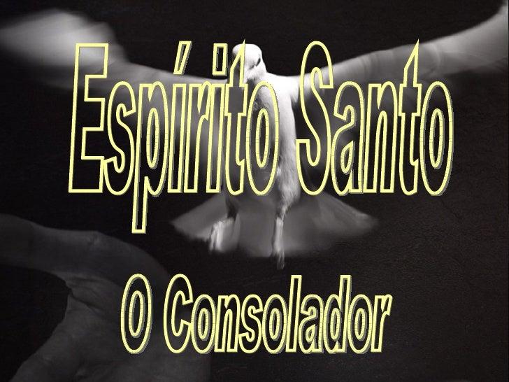 Espírito Santo O Consolador