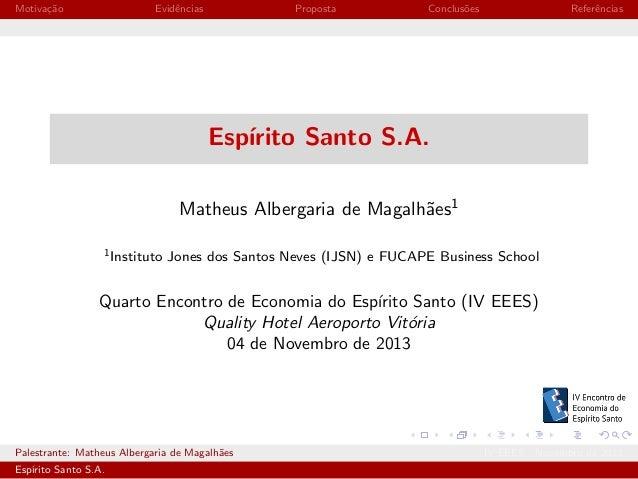 Motiva¸˜o ca  Evidˆncias e  Proposta  Conclus˜es o  Referˆncias e  Esp´ ırito Santo S.A. Matheus Albergaria de Magalh˜es1 ...