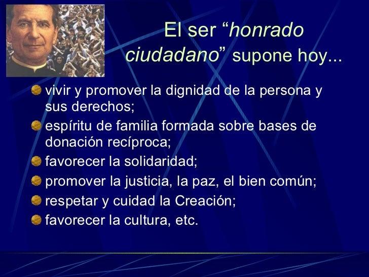 """El ser """" honrado   ciudadano """"   supone hoy... <ul><li>vivir y promover la dignidad de la persona y sus derechos; </li></u..."""