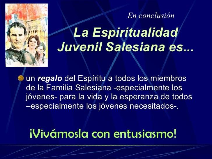 La Espiritualidad Juvenil Salesiana es... <ul><li>un  regalo  del Espíritu a todos los miembros  de la Familia Salesiana -...