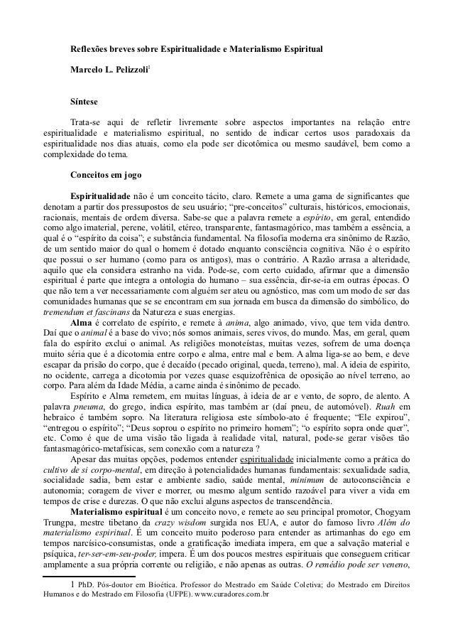Reflexões breves sobre Espiritualidade e Materialismo Espiritual       Marcelo L. Pelizzoli1       Síntese        Trata-se...
