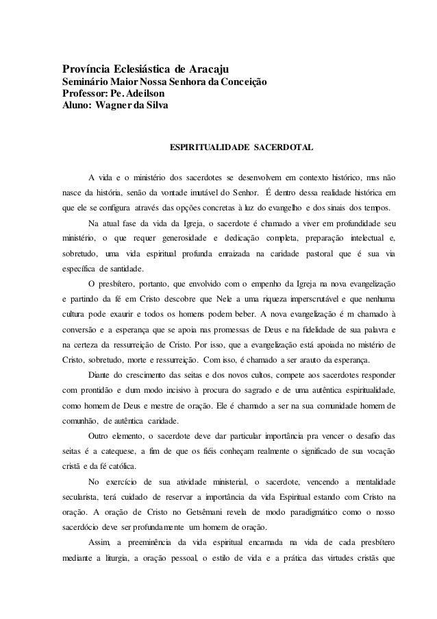 Província Eclesiástica de Aracaju Seminário MaiorNossa Senhora da Conceição Professor:Pe. Adeilson Aluno: Wagnerda Silva E...