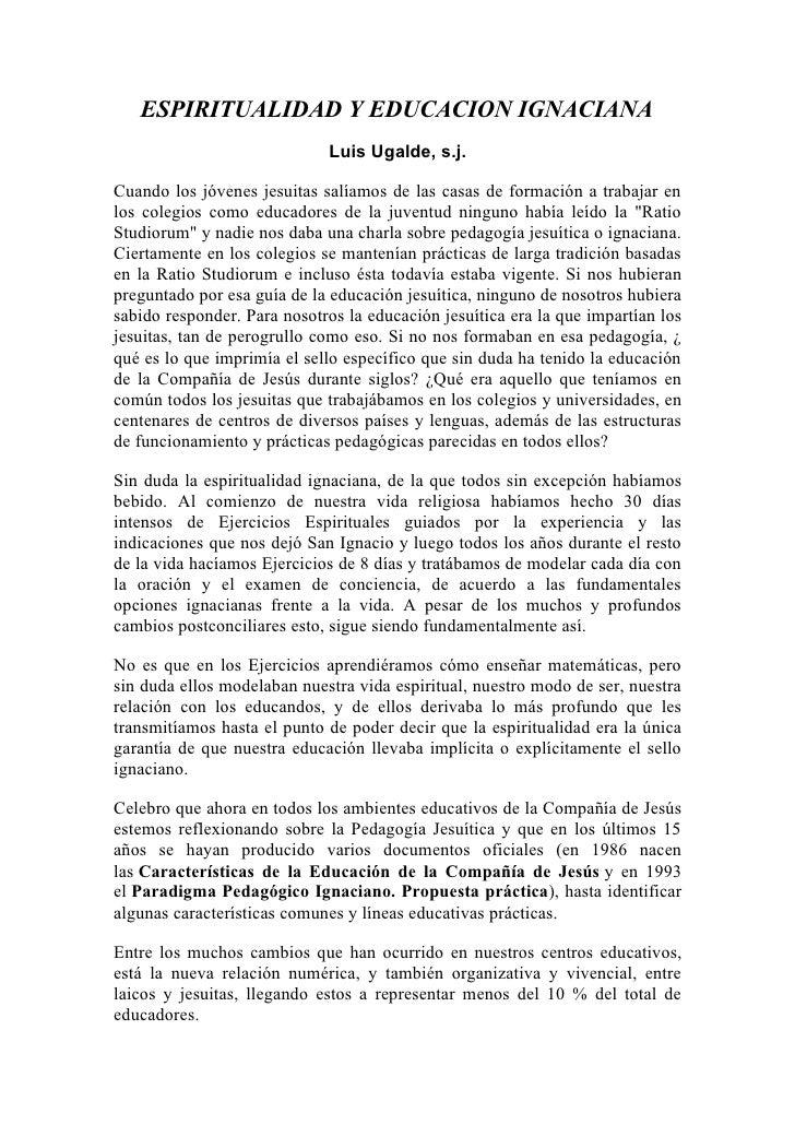 ESPIRITUALIDAD Y EDUCACION IGNACIANA                              Luis Ugalde, s.j.  Cuando los jóvenes jesuitas salíamos ...