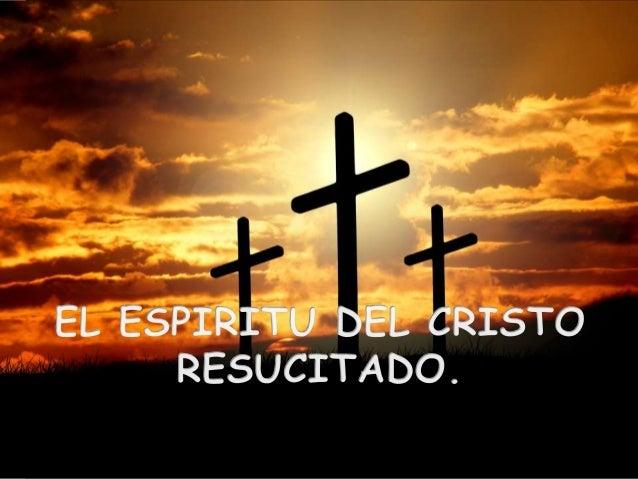 JN. 20:1-31 EL ESPIRITU DEL CRISTO RESUCITADO. TRES ENCUENTROS DE CRISTO RESUCITADO