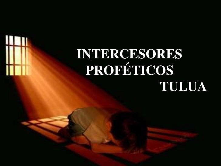 INTERCESORES PROFÉTICOS         TULUA