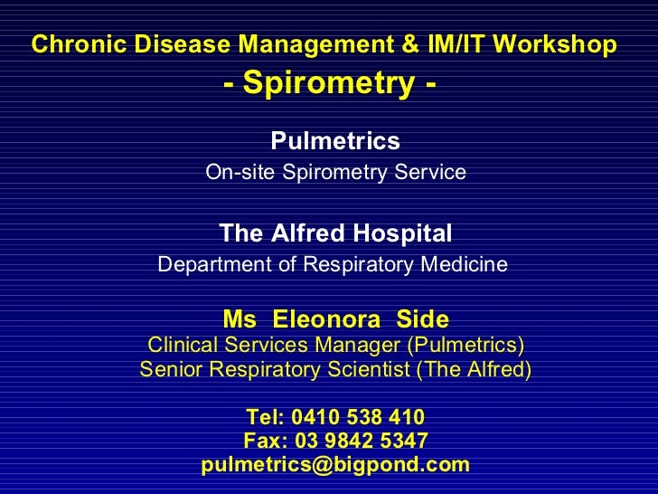 Chronic Disease Management & IM/IT Workshop   - Spirometry - Pulmetrics On-site Spirometry Service The Alfred Hospital Dep...