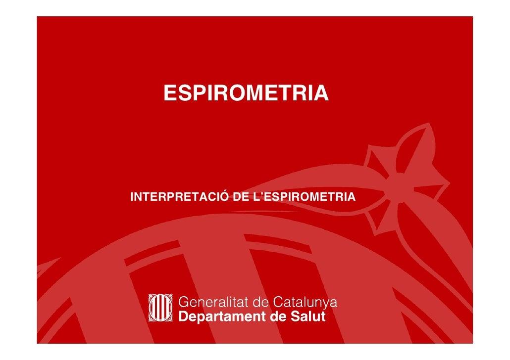 ESPIROMETRIA    INTERPRETACIÓ DE L'ESPIROMETRIA                                       1
