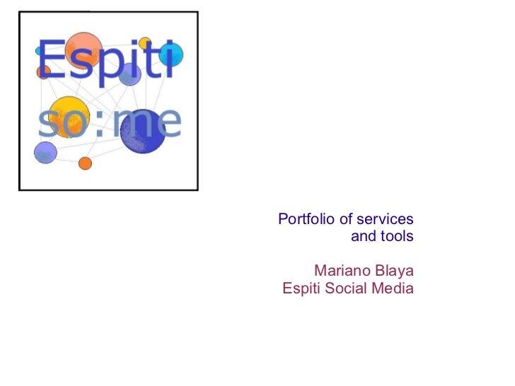Portfolio of services and tools Mariano Blaya Espiti Social Media