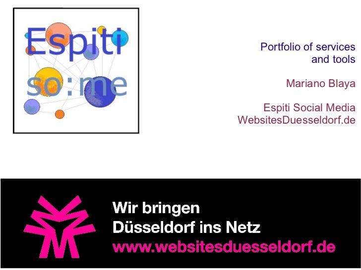 Portfolio of services                and tools         Mariano Blaya    Espiti Social MediaWebsitesDuesseldorf.de
