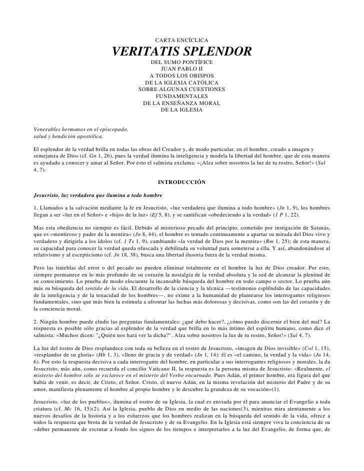 CARTA ENCÍCLICA                                 VERITATIS SPLENDOR                                                DEL SUMO...