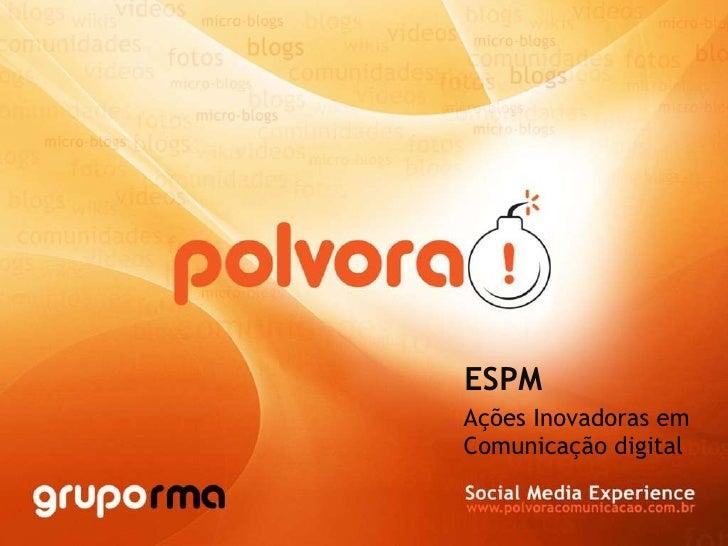 ESPM Ações Inovadoras em Comunicação digital
