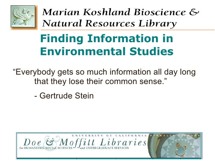 "Finding Information in Environmental Studies "" Everybody gets so much information all day long  that they lose their commo..."