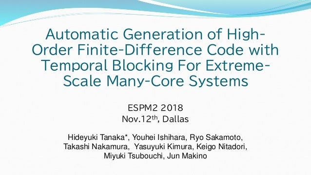 Automatic Generation of High- Order Finite-Difference Code with Temporal Blocking For Extreme- Scale Many-Core Systems ESP...