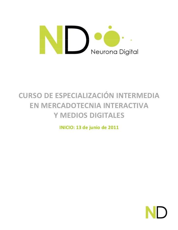 CURSO DE ESPECIALIZACIÓN INTERMEDIA  EN MERCADOTECNIA INTERACTIVA        Y MEDIOS DIGITALES          INICIO: 13 de junio d...