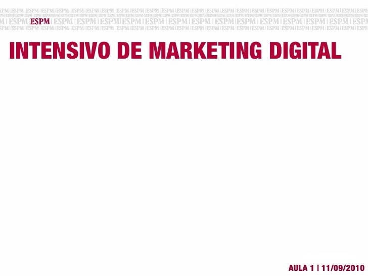 INTENSIVO DE MARKETING DIGITAL                              AULA 1 | 11/09/2010
