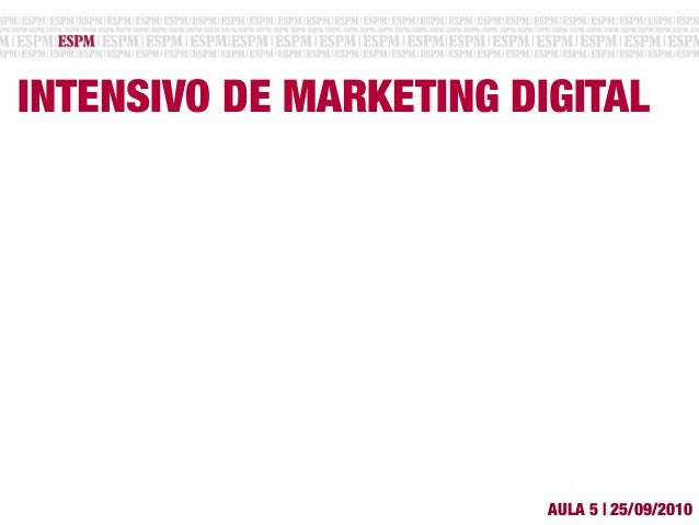 INTENSIVO DE MARKETING DIGITAL AULA 5 | 25/09/2010