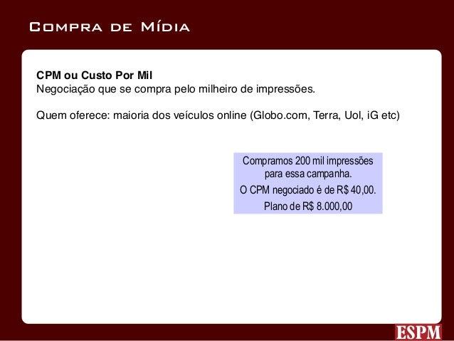 CPC ou Custo por Clique Negociação de compra onde pagamos apenas por clique dado na peça, não pelo número total de impress...