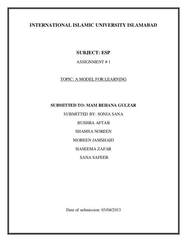 INTERNATIONAL ISLAMIC UNIVERSITY ISLAMABADSUBJECT: ESPASSIGNMENT # 1TOPIC: A MODEL FOR LEARNINGSUBMITTED TO: MAM REHANA GU...