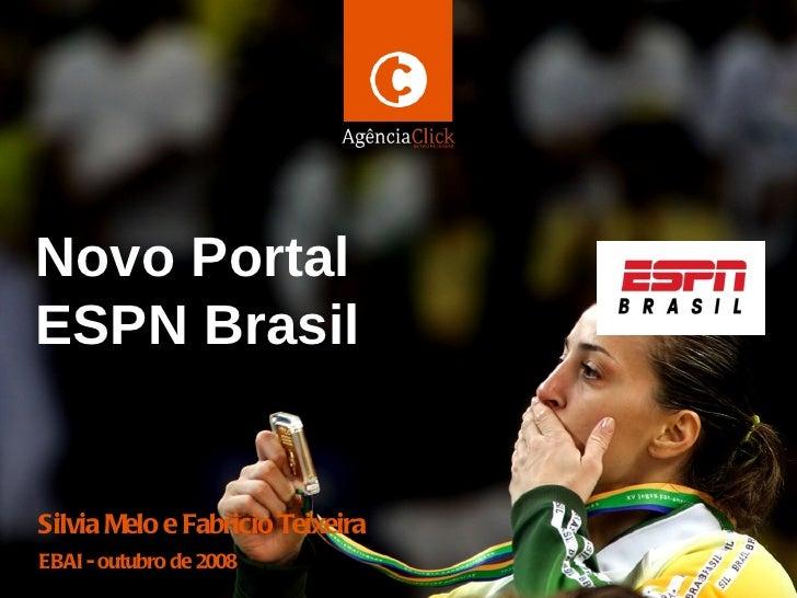 NETWORK ISOBARTí tulo doNovo Portaldoc umentoESPN BrasilSilvia Melo e Fabricio TeixeiraEBAI - outubro deNovembro de 20082007