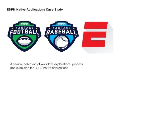 A sample collection of workflow, explorations, process and execution for ESPN native applications ESPN Native Applications ...