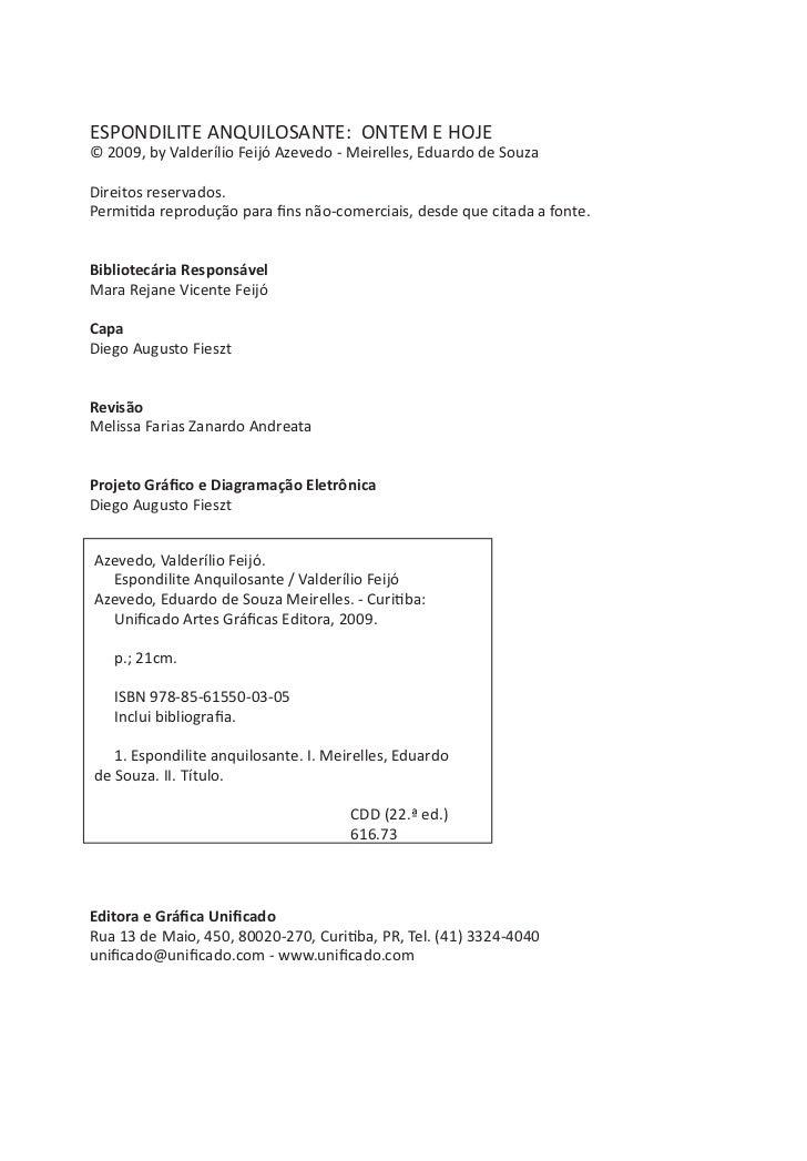 ESPONDILITE ANQUILOSANTE: ONTEM E HOJE© 2009, by Valderílio Feijó Azevedo - Meirelles, Eduardo de SouzaDireitos reservados...