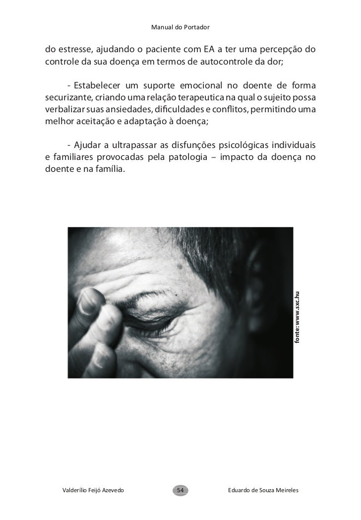 Manual do Portadora sua dor e seu cansaço; e a falta de empatia do parceiro não opermite discernir a magnitude desses sint...