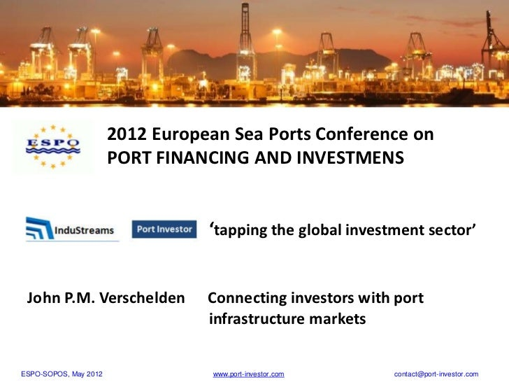 2012 European Sea Ports Conference on                       PORT FINANCING AND INVESTMENS                                 ...