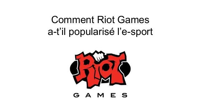 Comment Riot Games a-t'il popularisé l'e-sport