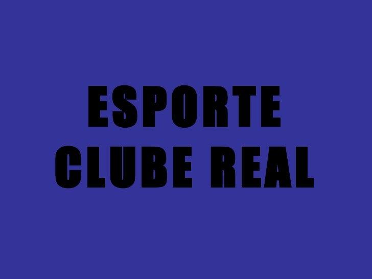 ESPORTE CLUBE REAL