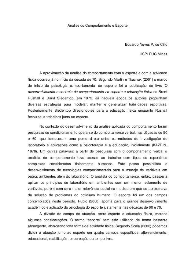 Analise do Comportamento e Esporte  Eduardo Neves P. de Cillo USP/ PUC Minas  A aproximação da analise do comportamento co...
