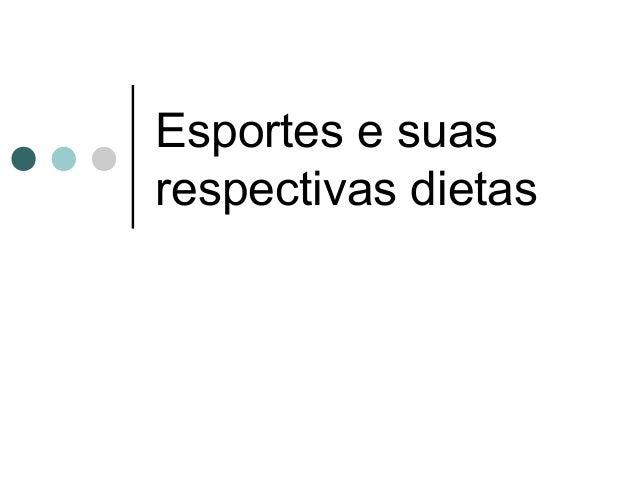 Esportes e suas  respectivas dietas
