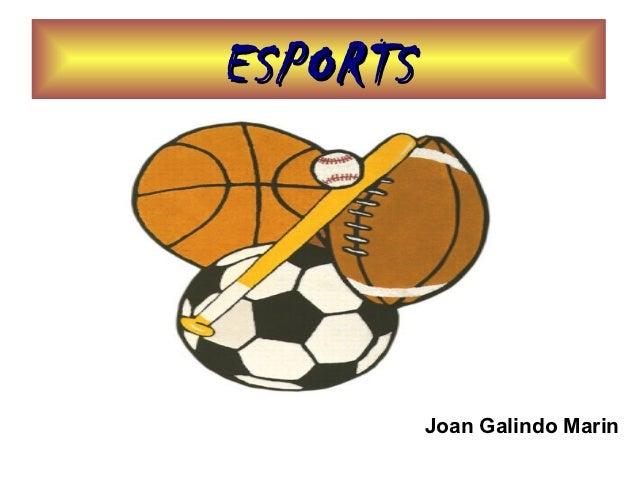 ESPORTS          Joan Galindo Marin