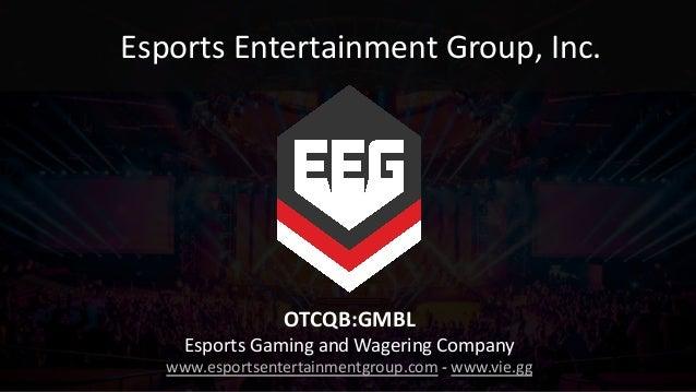 Esports Entertainment Group, Inc. OTCQB:GMBL Esports Gaming and Wagering Company www.esportsentertainmentgroup.com - www.v...