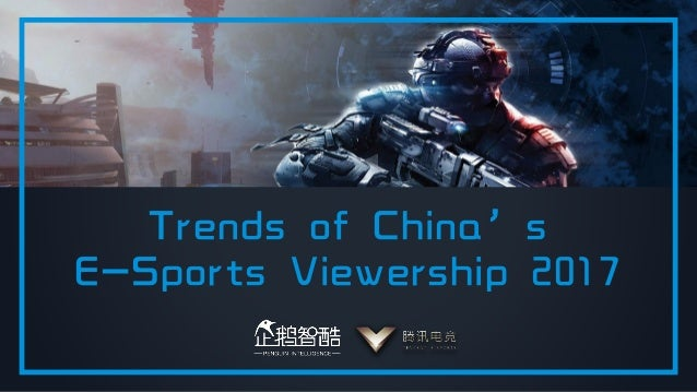 Trends of China's E-Sports Viewership 2017